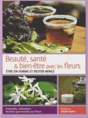 Beauté, santé & bien-être avec les fleurs ; être en forme et rester mince - Couverture - Format classique