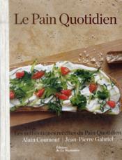 Le pain quotidien ; les authentiques recettes du Pain Quotidien - Couverture - Format classique