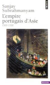 L'empire portugais d'Asie ; 1500-1700 - Couverture - Format classique
