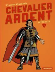 Chevalier Ardent ; intégrale t.1 - Couverture - Format classique