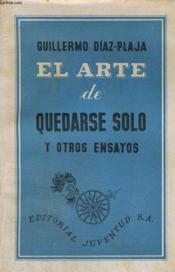 El Arte De Quedarse Solo Y Otros Ensayos - Couverture - Format classique