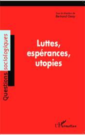Luttes, espérances, utopies - Couverture - Format classique