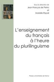 L'enseignement du français à l'heure du plurilinguisme - Couverture - Format classique
