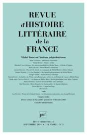 REVUE D'HISTOIRE LITTERAIRE DE LA FRANCE N.2014/3 ; Michel Butor ou l'écriture polytechnicienne - Couverture - Format classique