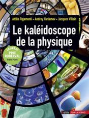 Le kaléidoscope de la physique - Couverture - Format classique