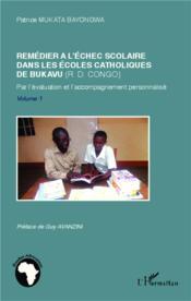 Remédier à l'échec scolaire dans les écoles catholiques de Bukavu (R.D. Congo) ; par l'évaluation et l'accompagnement personnalisé - Couverture - Format classique