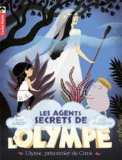 Les agents secrets de l'Olympe T.4 ; Ulysse, prisonnier de Circé - Couverture - Format classique
