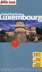 GUIDE PETIT FUTE ; CITY GUIDE ; Frand-duché de Luxembourg (édition 2016) - Couverture - Format classique
