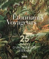 Etonnants voyageurs ; 25 années d'une aventure littéraire - Couverture - Format classique