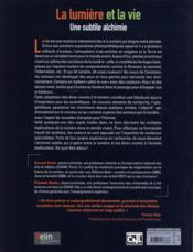 La lumière et la vie ; une subtile alchimie - 4ème de couverture - Format classique