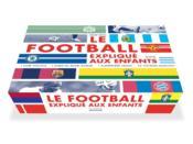 Le football expliqué aux enfants ; coffret - Couverture - Format classique