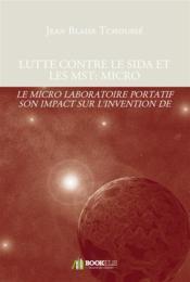 Lutte contre le sida et les MST: micro laboratoire portatif et médecine automatisée - Couverture - Format classique
