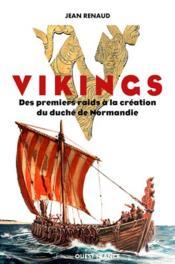 Vikings ; des premiers raids à la création du duché de Normandie - Couverture - Format classique