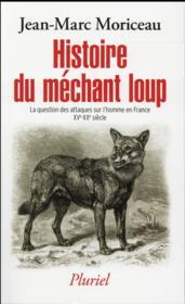 Histoire du méchant loup ; 10000 attaques sur l'homme en France XVe-XXe siècle - Couverture - Format classique