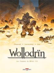 Wollodrïn T.7 ; les flammes de Wffnïr t.1 - Couverture - Format classique