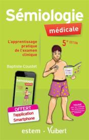 Sémiologie médicale ; l'apprentissage pratique de l'examen clinique (5e édition) - Couverture - Format classique