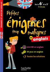 Petites énigmes trop malignes ; en anglais de la 6e à la 5e ; 11/12 ans - Couverture - Format classique