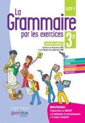 LA GRAMMAIRE PAR LES EXERCICES ; 3e (édition 2019) - Couverture - Format classique