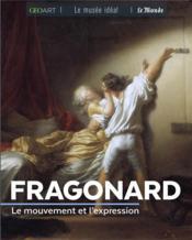 Fragonard ; le mouvement et l'expression - Couverture - Format classique