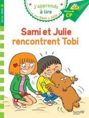 J'apprends à lire avec Sami et Julie ; Sami et Julie rencontrent Tobi - Couverture - Format classique