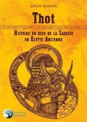 Thot, histoire du dieu de la sagesse en Egypte ancienne - Couverture - Format classique