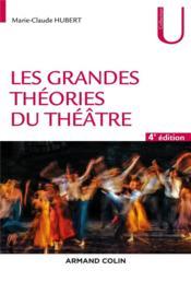 Les grandes théories du théâtre (4e édition) - Couverture - Format classique