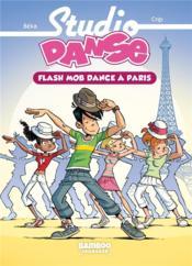 Studio danse T.3 ; flash mob dance à Paris - Couverture - Format classique