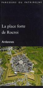 La place forte de rocroi (ardennes). collection parcours du patrimoine (372) - Couverture - Format classique