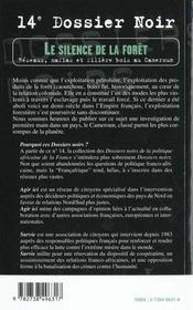Dossiers Noirs N.14 ; Le Silence De La Foret ; Reseaux Mafias Et Filiere Bois Au Cameroun - 4ème de couverture - Format classique