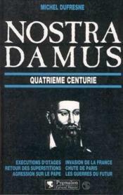 Nostradamus - quatrieme centurie - Couverture - Format classique