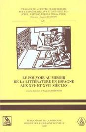 Le Pouvoir Au Miroir De La Litterature En Espagne Aux Xvi<Sup>E</Sup> Et Xvii<Sup>E</Sup> Siecles - Intérieur - Format classique