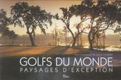 Golfs du monde ; paysages d'exception - Intérieur - Format classique