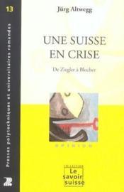 Une suisse en crise de ziegler a blocher - Couverture - Format classique