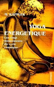 Yoga énergetique ; les vingt mouvements du cycle cosmique - Couverture - Format classique