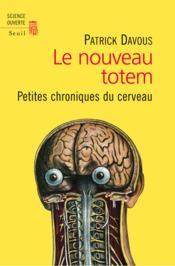 Dernier totem ; petites chroniques du cerveau - Couverture - Format classique