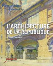 L'Architecture De La Republique - Les Lieux De Pouvoir Dans L'Espace Public En France 1792-1981 - Couverture - Format classique