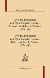 Livre des délibérations de l'Eglise française réformée de Frankenthal et d'Otterberg dans le palatinat - Couverture - Format classique