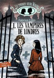 Les étranges soeurs Wilcox t.1 ; les vampires de Londres - Couverture - Format classique