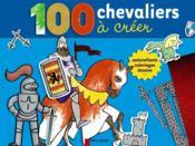 100 chevaliers à créer - Couverture - Format classique