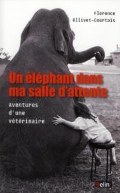 telecharger Un elephant dans ma salle d'attente – aventures d'une veterinaire livre PDF/ePUB en ligne gratuit