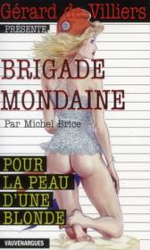 Brigade mondaine t.337 ; pour la peau d'une blonde - Couverture - Format classique
