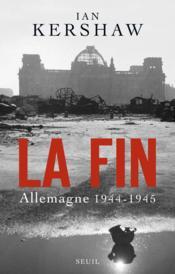 telecharger La fin – Allemagne 1944-1945 livre PDF en ligne gratuit