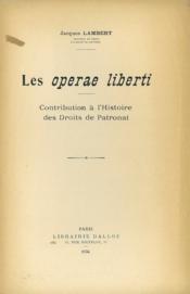 Les Operæ Liberti. Contribution A L'Histoire Des Droits De Patronat - Couverture - Format classique