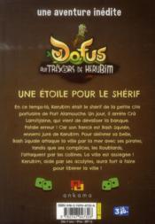 Dofus - aux trésors de Kerubim T.2 ; une étoile pour le sherif - 4ème de couverture - Format classique