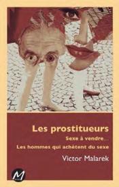 Les prostitueurs ; sexe à vendre ; les hommes qui achètent du sexe - Couverture - Format classique