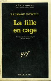 La Fille En Cage. Collection : Serie Noire N° 1366 - Couverture - Format classique