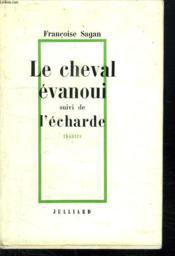 Le Cheval Evanoui Suivi De L Echarde. Theatre. - Couverture - Format classique