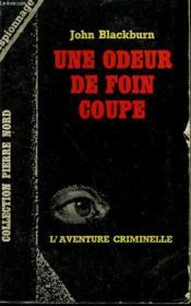 Une Odeur De Foin Coupe. Collection L'Aventure Criminelle N° 170 - Couverture - Format classique