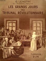 Les Grands Jours Du Tribunal Revolutionnaire. Collection : Hier Et Aujourd'Hui. - Couverture - Format classique