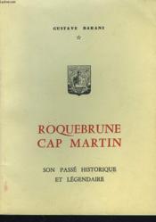 Roquebrune Cap Martin. Son Passe Historique Et Legendaire - Couverture - Format classique